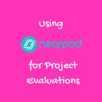 Nearpod & Project Evals
